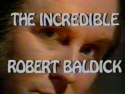 Title screen of The Incredible Robert Baldick
